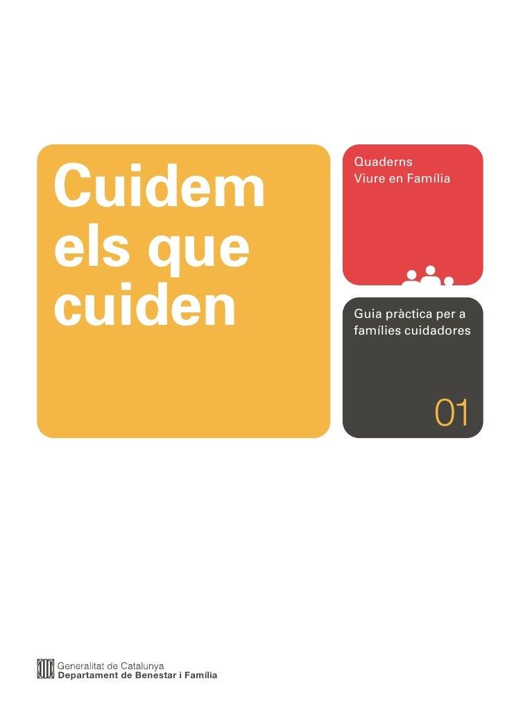 QuadernsCuidem                              Viure en Famíliaels quecuiden                              Guia pràctica per a...
