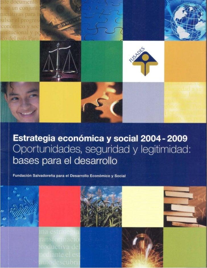 """2003: Estrategia económica y social 2004 – 2009: """"Oportunidades, seguridad y legitimidad: bases para el desarrollo"""""""