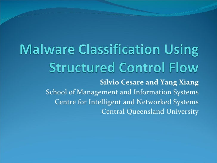 Silvio Cesare and Yang Xiang School of Management and Information Systems Centre for Intelligent and Networked Systems Cen...