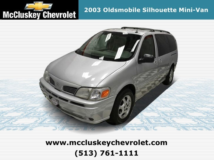 2003 Oldsmobile Silhouette Mini-Vanwww.mccluskeychevrolet.com     (513) 761-1111