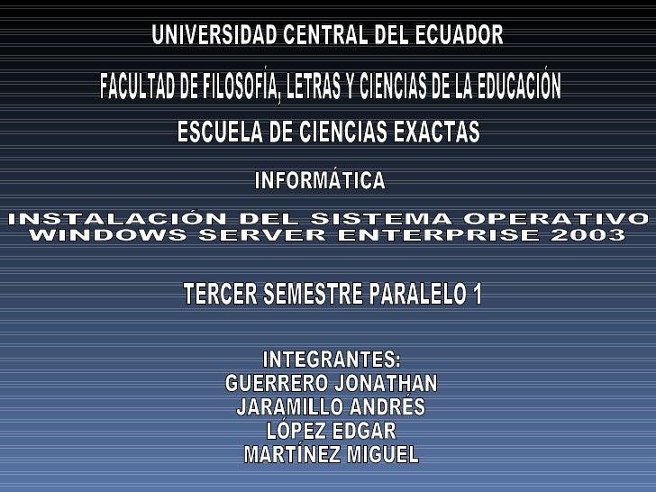 UNIVERSIDAD CENTRAL DEL ECUADOR FACULTAD DE FILOSOFÍA, LETRAS Y CIENCIAS DE LA EDUCACIÓN ESCUELA DE CIENCIAS EXACTAS INFOR...