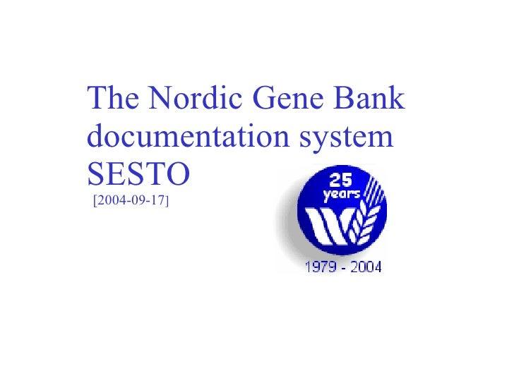 The Nordic Gene Bank documentation system SESTO   [2004-09-17 ]