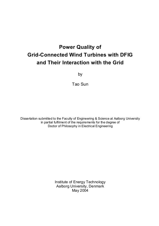 Power Quality of Grid-Connected Wind Turbines with DFIG and Their Interaction with the Grid by Tao Sun Dissertation submit...