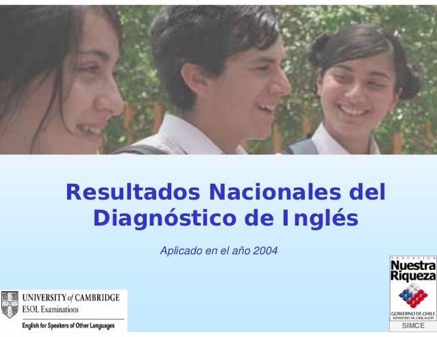 RESULTADOS NACIONALES DEL DIAGNÓSTICO DE INGLÉS - 2004