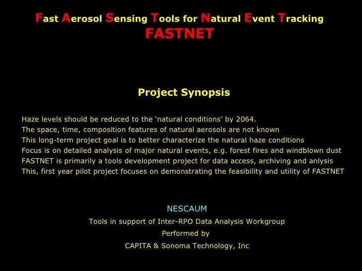 2004-07-28 Fast Aerosol Sensing Tools for Natural Event Tracking FASTNET