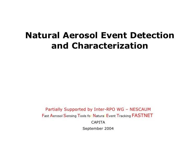 <ul><li>Partially Supported by Inter-RPO WG – NESCAUM </li></ul><ul><li>F ast   A erosol   S ensing   T ools   fo r  N atu...