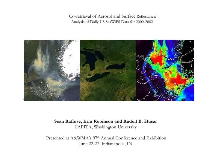 Co-retrieval of Aerosol and Surface  Reflectance: Analysis of Daily US SeaWiFS Data for 2000-2002   Sean Raffuse, Erin Rob...