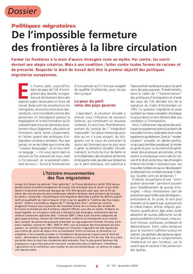Dossier Politiques migratoires  De l'impossible fermeture des frontières à la libre circulation Fermer les frontières à la...