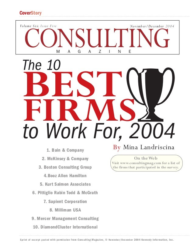 CoverStory Volume Six: Issue Five  November/December 2004  CONSULTING M  A  G  A  Z  I  N  E  The 10  BEST  FIRMS to Work ...