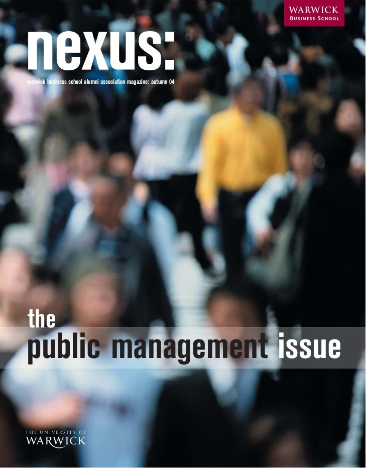 warwick business school alumni association magazine: autumn 04     the public management issue                            ...