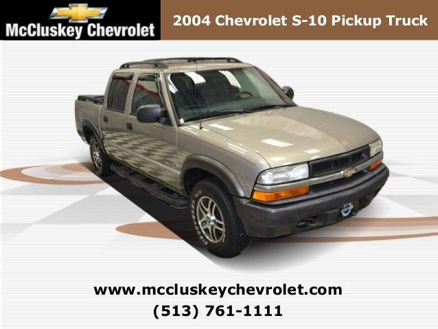 2004 Chevrolet S-10 Pickup Truck (513) 761-1111 www.mccluskeychevrolet.com