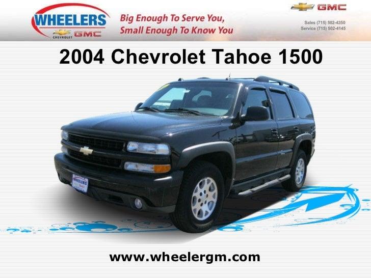 www.wheelergm.com 2004 Chevrolet Tahoe 1500