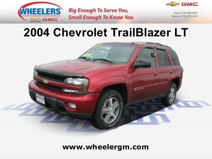 www.wheelergm.com 2004 Chevrolet TrailBlazer LT