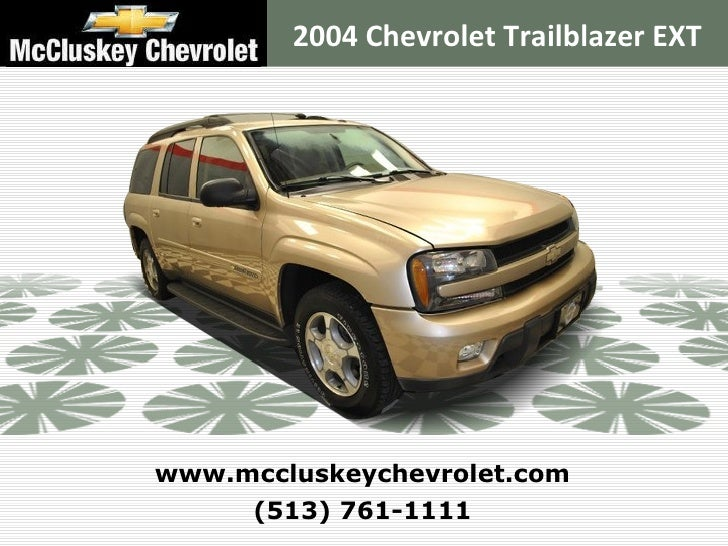 2004 Chevrolet Trailblazer EXTwww.mccluskeychevrolet.com      (513) 761-1111