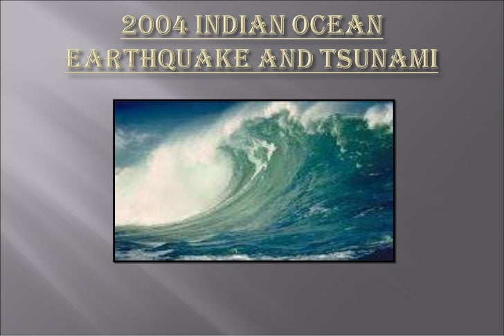 tsunami in india 2004 essay Australia and the world tsunami essay - australia & the world tsunami essay the 2004 boxing day tsunami in the asian 2004 indian ocean tsunami and.