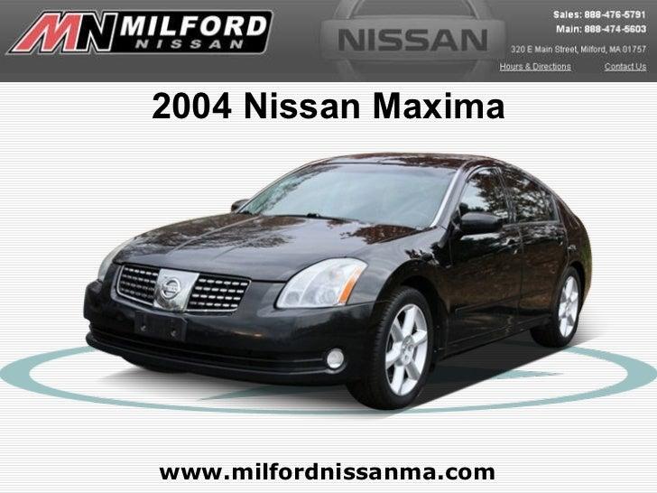 www.milfordnissanma.com 2004 Nissan Maxima
