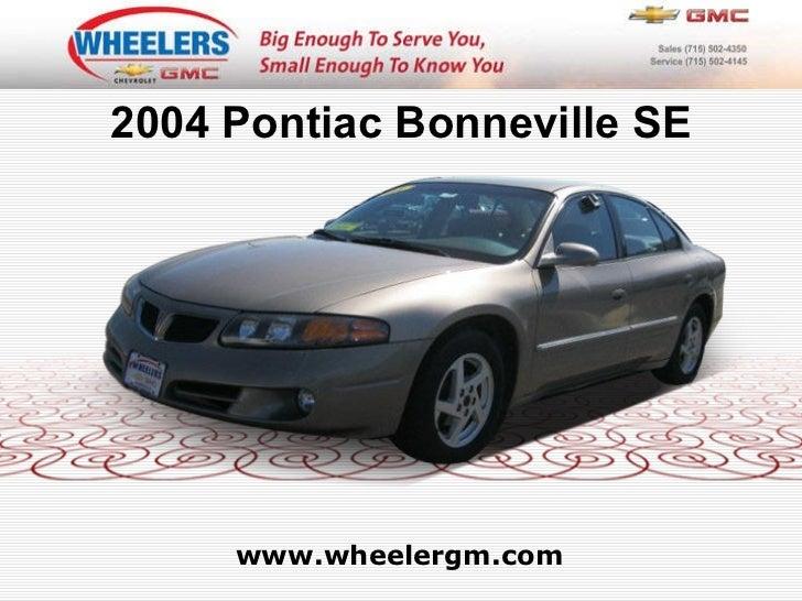 www.wheelergm.com 2004 Pontiac Bonneville SE