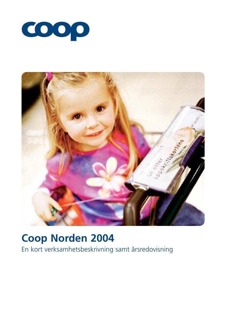 Coop Norden 2004 En kort verksamhetsbeskrivning samt årsredovisning