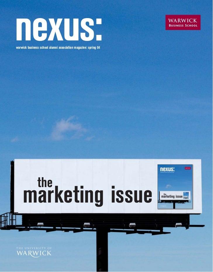 warwick business school alumni association magazine: spring 04                    the      marketing issue