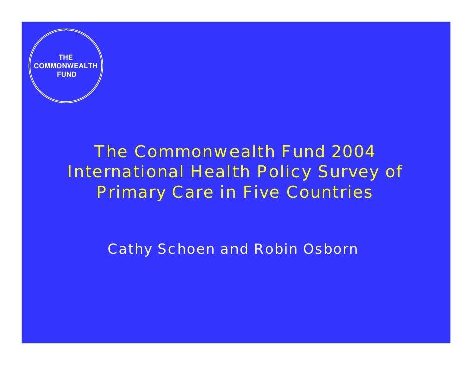 THE COMMONWEALTH     FUND              The Commonwealth Fund 2004       International Health Policy Survey of          Pri...