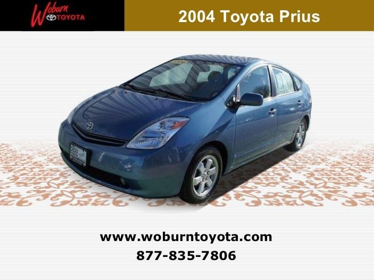 877-835-7806 www.woburntoyota.com 2004 Toyota Prius