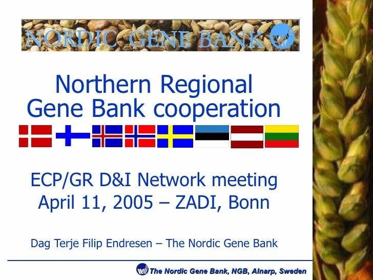 Nordic regional germplasm documentation, at European genbank network meeting (Bonn, April 2004)