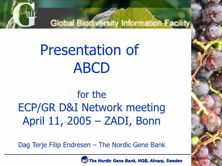 ABCD PGR sub unit, at the ECPGR European genbank network meeting (Bonn, April 2005)