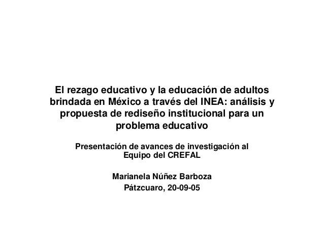 El rezago educativo y la educación de adultosbrindada en México a través del INEA: análisis y  propuesta de rediseño insti...