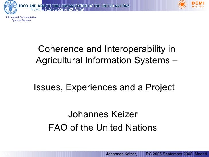 <ul><li>Issues , Experiences and a Project  Coherence and Interoperability in Agricultural Information Systems – </li></ul...