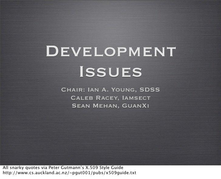 Development                     Issues                         Chair: Ian A. Young, SDSS                           Caleb R...