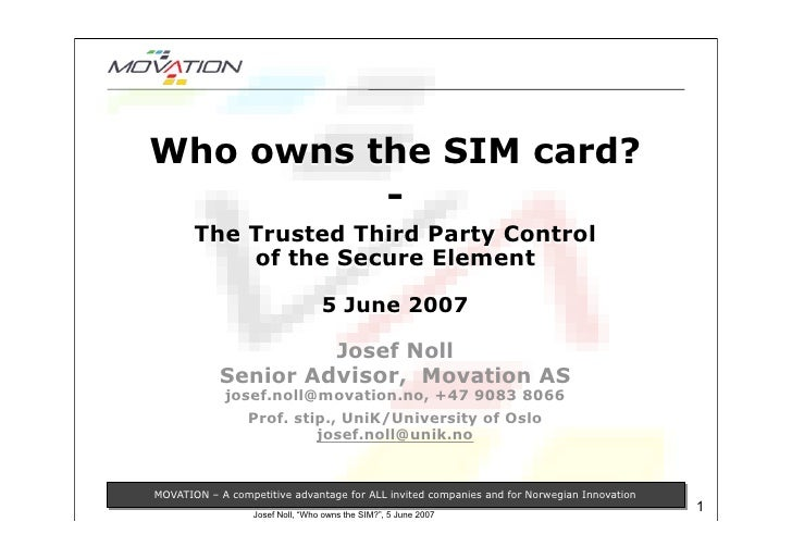Who owns the SIM card?           -        The Trusted Third Party Control            of the Secure Element                ...