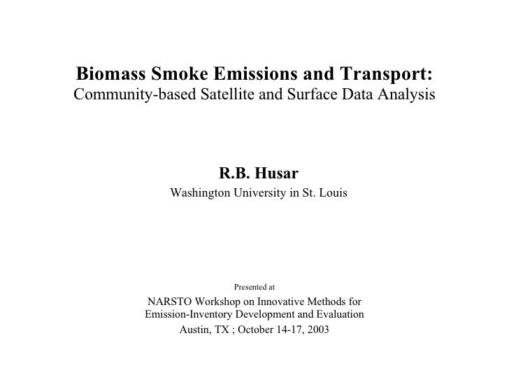20051031 Biomass Smoke Emissions and Transport: Community-based Satellite and Surface Data Analysis