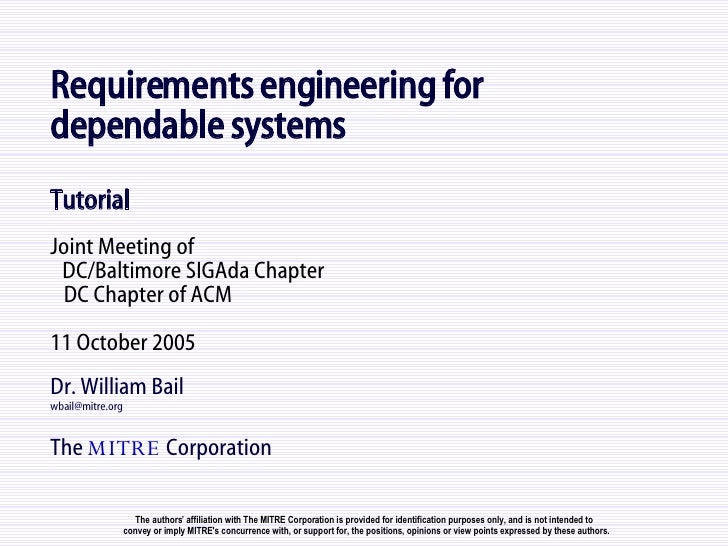 Requirements engineering for  dependable systems Tutorial Joint Meeting of   DC/Baltimore SIGAda Chapter   DC Chapter of A...