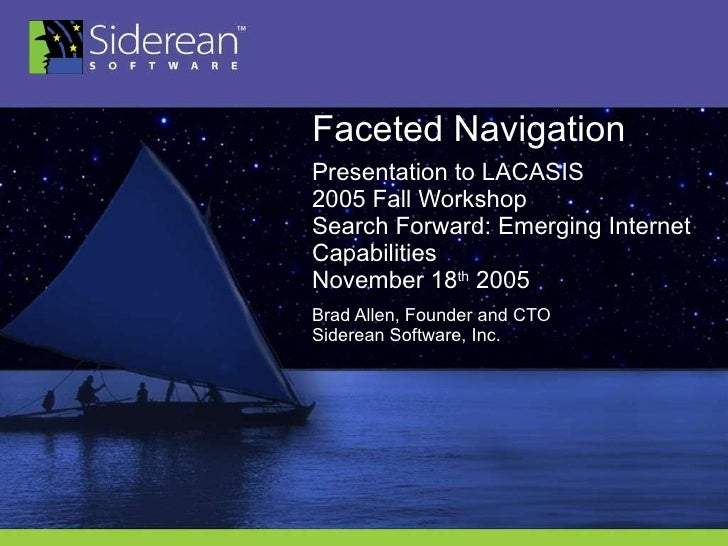 Faceted Navigation Presentation to LACASIS 2005 Fall Workshop Search Forward: Emerging Internet Capabilities  November 18 ...