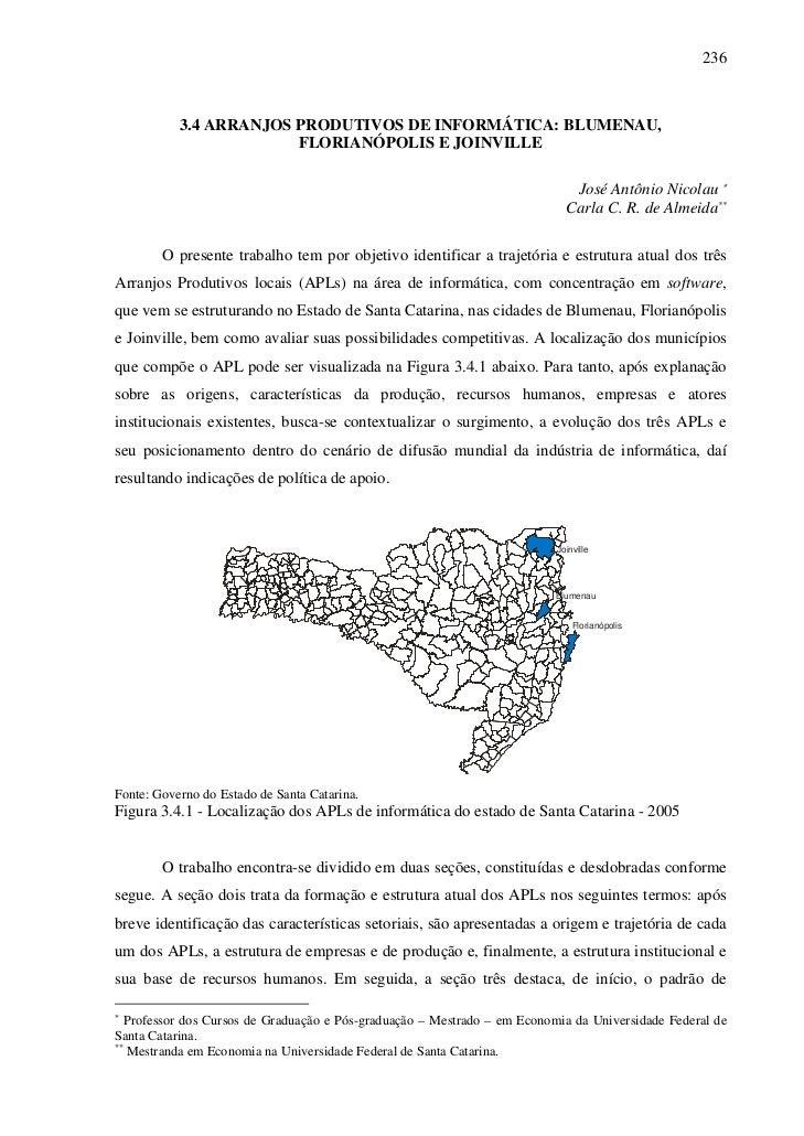 236           3.4 ARRANJOS PRODUTIVOS DE INFORMÁTICA: BLUMENAU,                        FLORIANÓPOLIS E JOINVILLE          ...