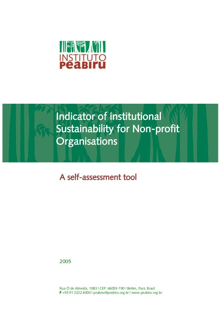 Indicator of institutionalSustainability for Non-profitOrganisationsA self-assessment tool2005Rua Ó de Almeida, 1083 | CEP...