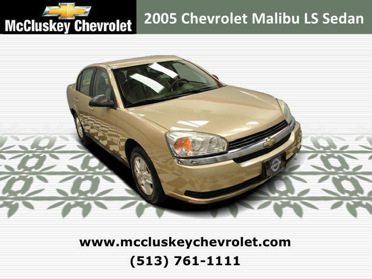 Used 2005 Chevrolet Malibu LS Sedan at your Chevy Cincinnati Ohio Dealer