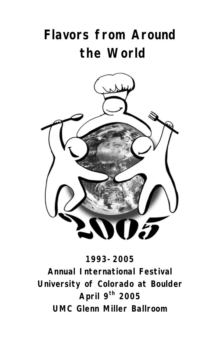 Flavors from Around       the World           1993-2005  Annual International FestivalUniversity of Colorado at Boulder   ...
