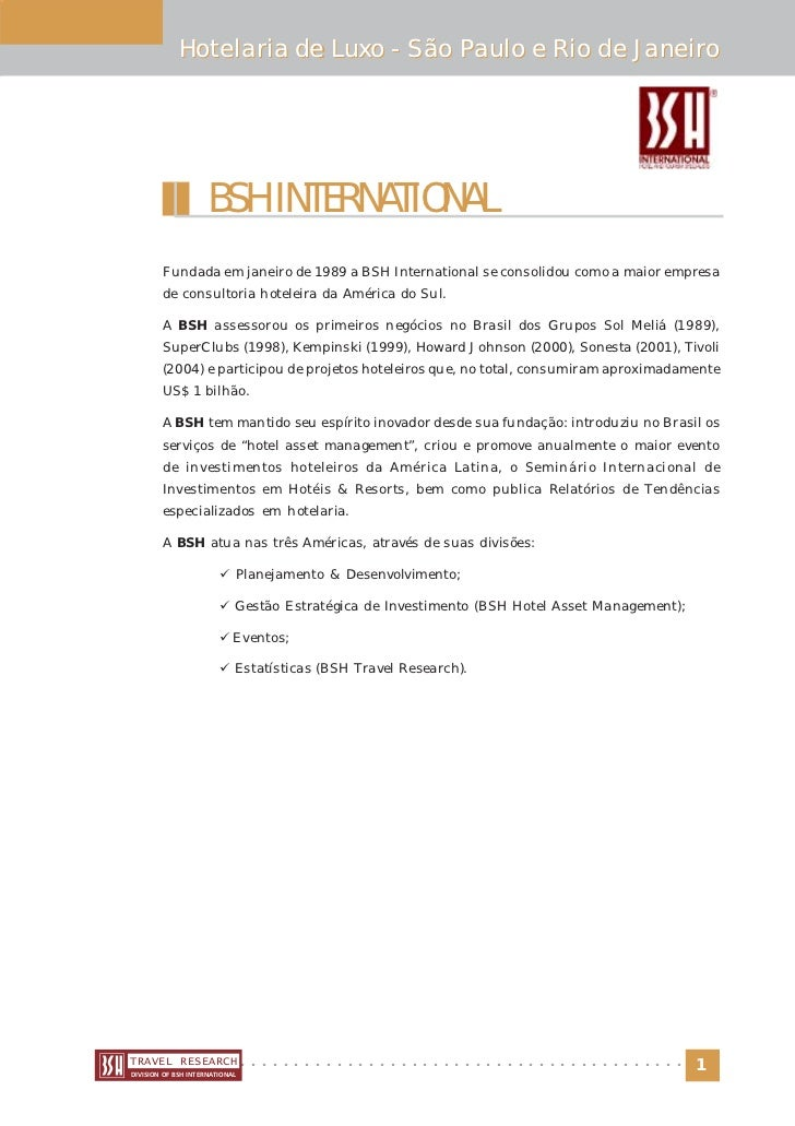Hotelaria de Luxo - São Paulo e Rio de Janeiro                     BSH INTERNATIONAL        Fundada em janeiro de 1989 a B...