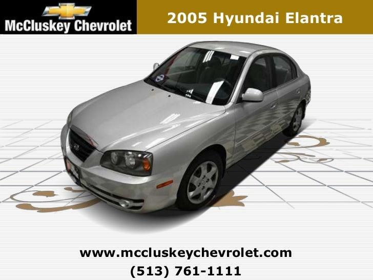 2005 Hyundai Elantrawww.mccluskeychevrolet.com     (513) 761-1111