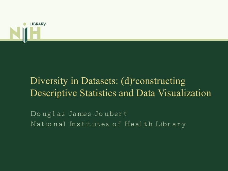 Diversity in Datasets: (d) e constructing Descriptive Statistics and Data Visualization  Douglas James Joubert National In...