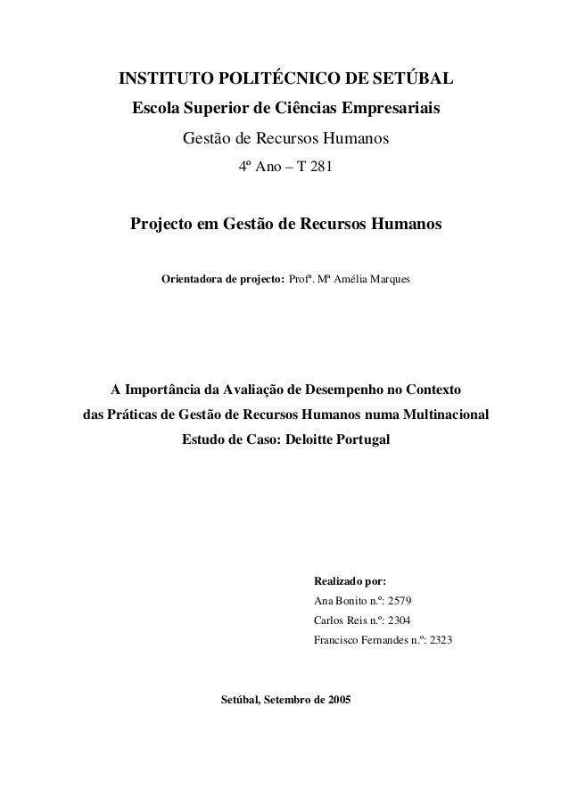A importância da Avaliação de Desempenho no Contexto das Práticas de Gestão de Recursos Humanos numa Multinacional Estudo de Caso: Deloitte Portugal