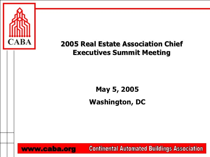 2005 Real Estate Association Chief Executives Summit Meeting May 5, 2005 Washington, DC Continental Automated Buildings As...