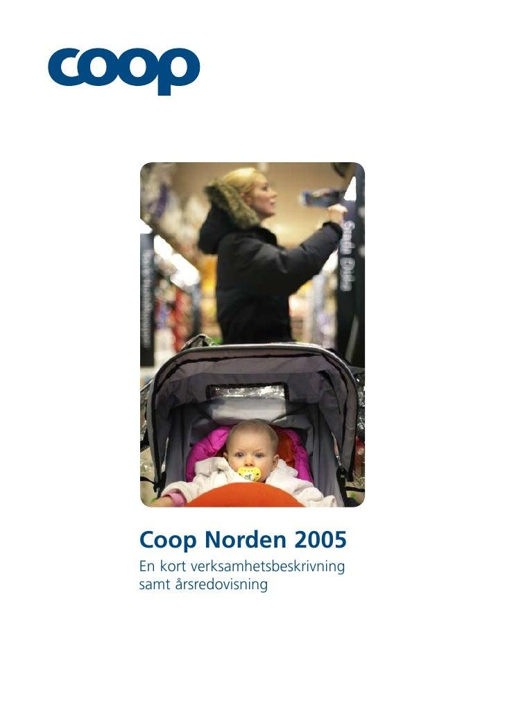 Coop Norden 2005 En kort verksamhetsbeskrivning samt årsredovisning