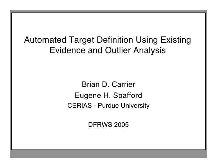 Automated Target Definition Using Existing      Evidence and Outlier Analysis                Brian D. Carrier             E...