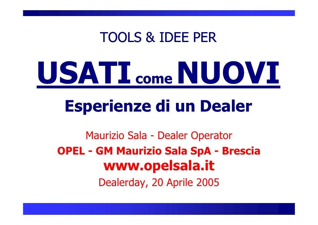 TOOLS & IDEE PER   USATI come NUOVI  S           O   Esperienze di un Dealer     p      Maurizio Sala - Dealer Operator  O...