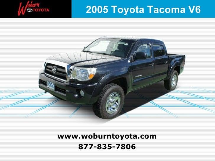 877-835-7806 www.woburntoyota.com 2005 Toyota Tacoma V6