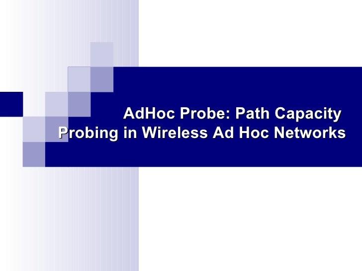 AdHoc Probe: Path Capacity  Probing in Wireless Ad Hoc Networks