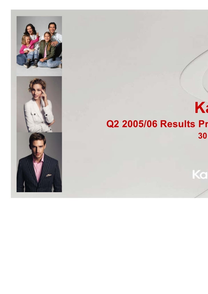 KappAhlQ2 2005/06 Results Presentation                  30 March, 2006