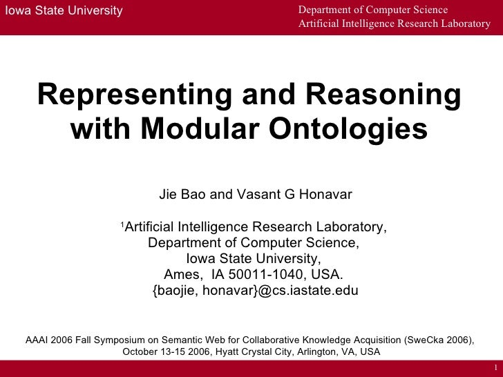 Representing and Reasoning with Modular Ontologies Jie Bao   and Vasant G Honavar 1 Artificial Intelligence Research Labor...